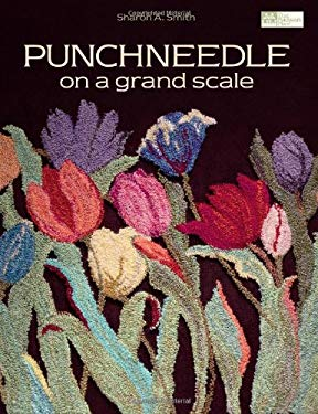 Punchneedle on a Grand Scale 9781564778727