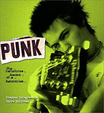 Punk: The Definitive Record of a Revolution 9781560253693