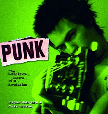 Punk: The Definitive Record of a Revolution 9781560257691