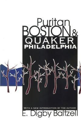 Puritan Boston and Quaker Philadelphia 9781560008309