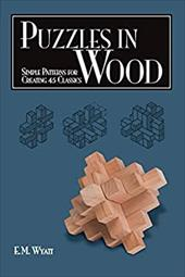Puzzles in Wood: Simple Patterns for Creating 45 Classics