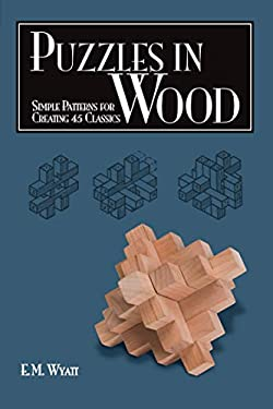 Puzzles in Wood: Simple Patterns for Creating 45 Classics 9781565233485