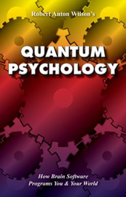 Quantum Psychology: How Brain Software Programs You and Your World 9781561840717