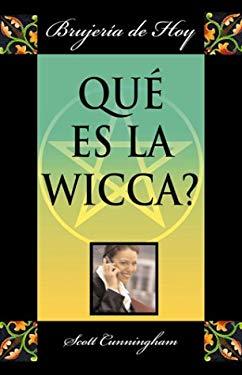 Que Es La Wicca?: Brujeria de Hoy 9781567181579