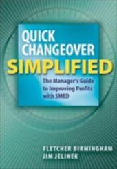 Quick Changeover Simplified: The Manager's Guide to Increasing Profits with SMED