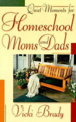 Quiet Moments for Homeschool Moms and Dads 9781569551660