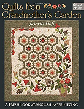 Quilts from Grandmother's Garden: A Fresh Look at English Paper Piecing 9781564776426