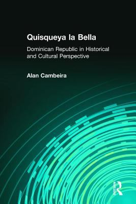 Quisqueya La Bella: The Dominican Republic in Historical and Cultural Perspective 9781563249365