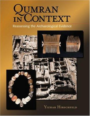 Qumran in Context: Reassessing the Archeological Evidence 9781565636125