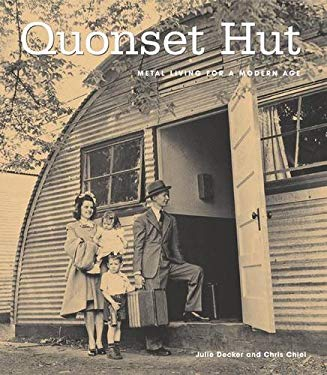 Quonset Hut: Metal Living for a Modern Age 9781568985190