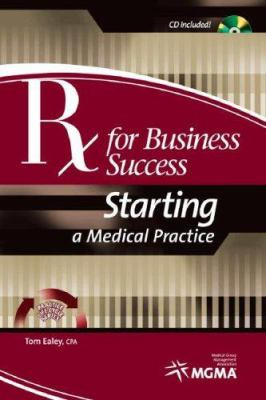 RX for Business Success: Starting a Medical Practice [With CDROM] 9781568292847