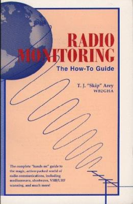 Radio Monitoring: The How-To Guide 9781568661018