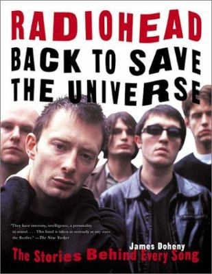 Radiohead: Back to Save the Universe: The Stories Behind Every Song 9781560253983