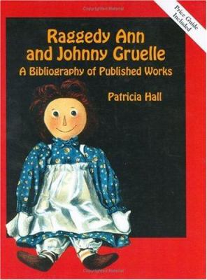 Raggedy Ann and Johnny Gruelle: A Bibliography of Published Works 9781565541238
