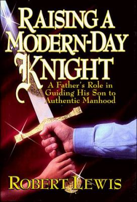 Raising a Modern Day Knight 9781561795345