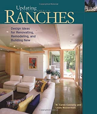 Ranches: Design Ideas for Renovating, Remodeling, and Building New 9781561584376