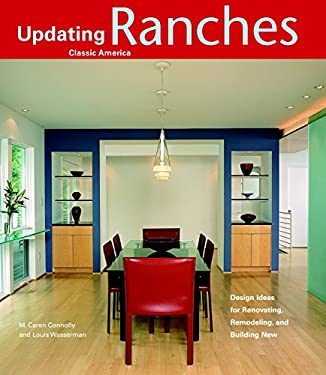 Ranches: Design Ideas for Renovating, Remodeling, and Building New 9781561587414