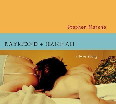 Raymond and Hannah: A Love Story 9781565119581