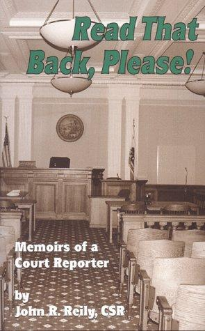 Read That Back, Please: Memoirs of a Court Reporter