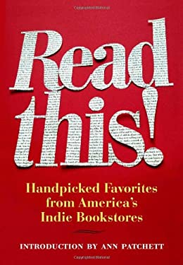 Read This!: Handpicked Favorites from America's Indie Bookstores 9781566893138