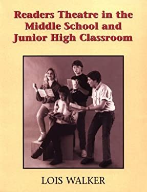 Readers Theatre in the Middle School and Junior High Classroom: A Take-Part Teacher's Guide: Springboards to Language Development Through Readers Thea 9781566080279