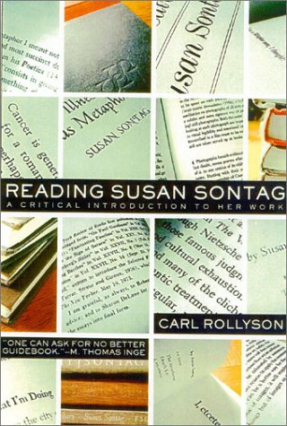 Reading Susan Sontag: A Critical Introduction to Her Work 9781566634694
