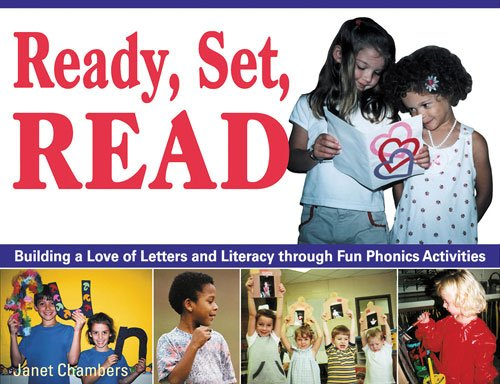 Ready, Set, Read: Building a Love of Letters and Literacy Through Fun Phonics Activities 9781569761519