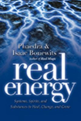 Real Energy: Systems, Spirits, and Substances to Heal, Change, and Grow 9781564149046
