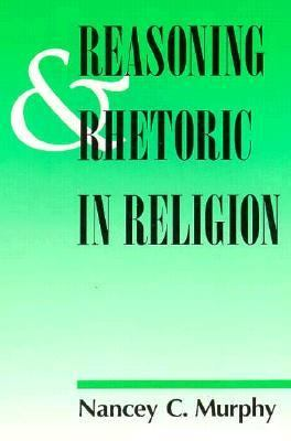 Reasoning and Rhetoric in Religion 9781563380983