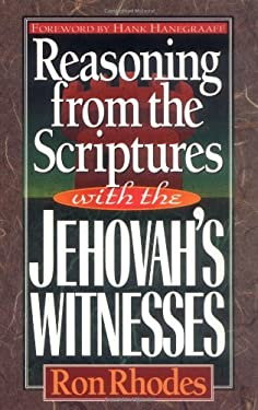 Reasoning from the Scriptures with the Jehovah's Witnesses 9781565071063