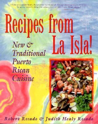 Recipes from La Isla!: New and Traditional Puerto Rican Cuisine 9781565654761