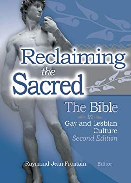 Reclaiming the Sacred: The Bible in Gay and Lesbian Literature 9781560233558