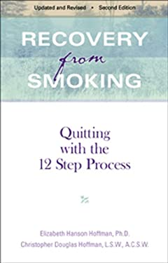 Recovery from Smoking: Quitting with the 12 Step Process - Revised Second Edition 9781568383071