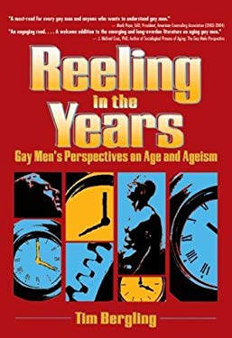 Reeling in the Years: Gay Men's Perspectives on Age and Ageism 9781560233718