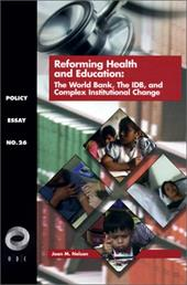 Reforming Health and Education: The World Bank, the IDB, and Complex Institutional Change