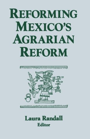 Reforming Mexico's Agrarian Reform 9781563246449