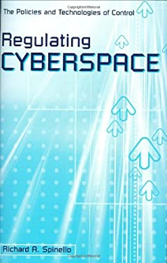 Regulating Cyberspace: The Policies and Technologies of Control 9781567204452