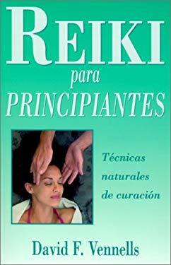 Reiki Para Principiantes: Tecnicas Naturales de Curacion = Reiki for Beginners 9781567187687