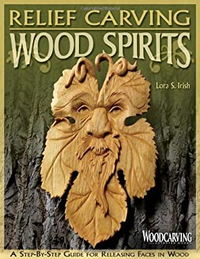 Relief Carving Wood Spirits: A Step-By-Step Guide for Releasing Faces in Wood 9781565233331