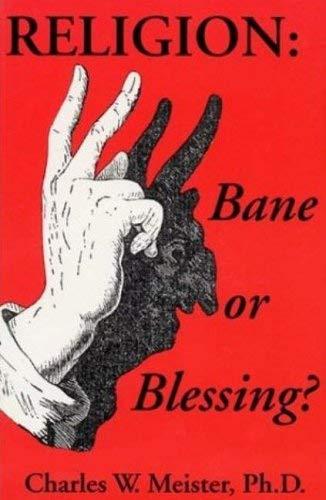 Religion: Bane or Blessing? 9781561841417