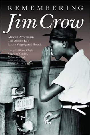Remembering Jim Crow: African Americans Tell about Life in the Segregated South [With 2 One-Hour CDs] 9781565846975