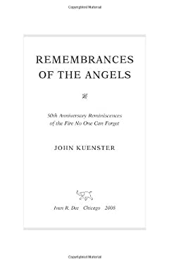 Remembrances of the Angels: 50th Anniversary Reminiscences of the Fire No One Can Forget 9781566638005