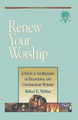 Renew Your Worship!: Volume III 9781565632561