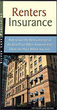 Renter's Insurance: How to Get the Best Coverage at the Best Price When Someoneone Else Owns the Place Where You Live 9781563437670