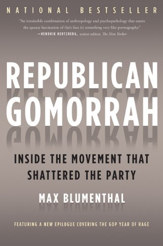 Republican Gomorrah: Inside the Movement That Shattered the Party 9781568584171