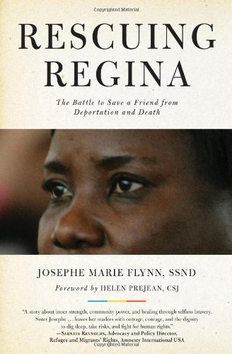 Rescuing Regina: The Battle to Save a Friend from Deportation and Death 9781569766248