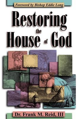 Restoring the House of God 9781560433491