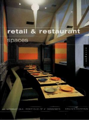 Retail and Restaurant Spaces: Portfolios of 40 Interior Designers 9781564964885