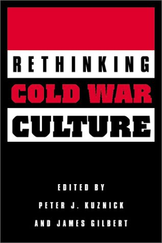Rethinking Cold War Culture 9781560988953