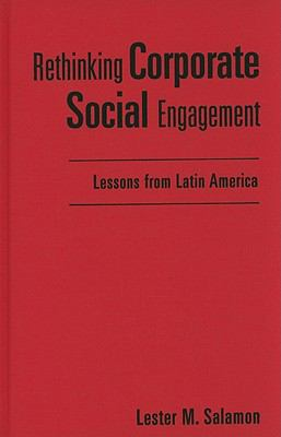 Rethinking Corporate Social Engagement: Lessons from Latin America 9781565493148